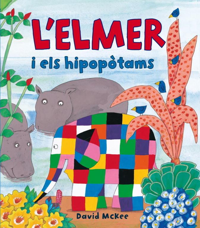 L'elmer i els hipopotams (l'elmer. primeres lectures)
