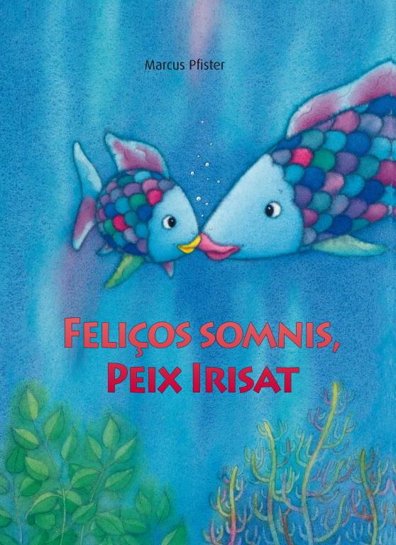 Feliços somnis, peix irisat