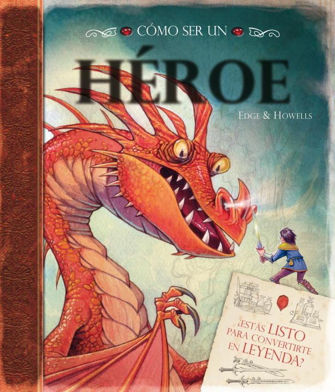 Como ser un heroe