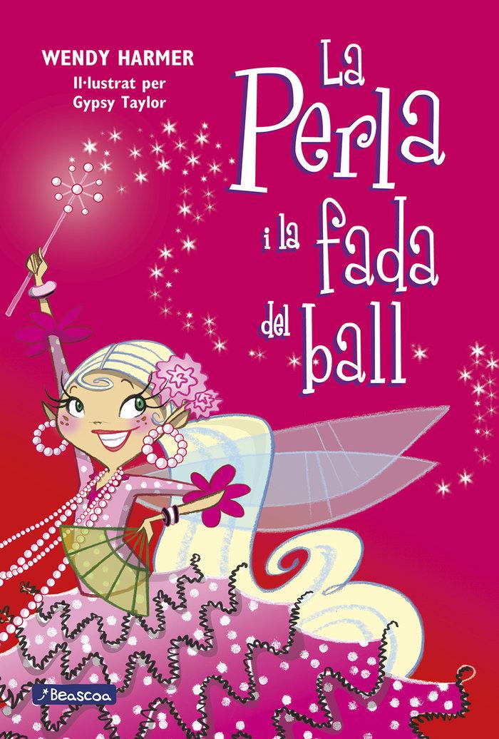 Perla i la fada del ball (la perla 15),la