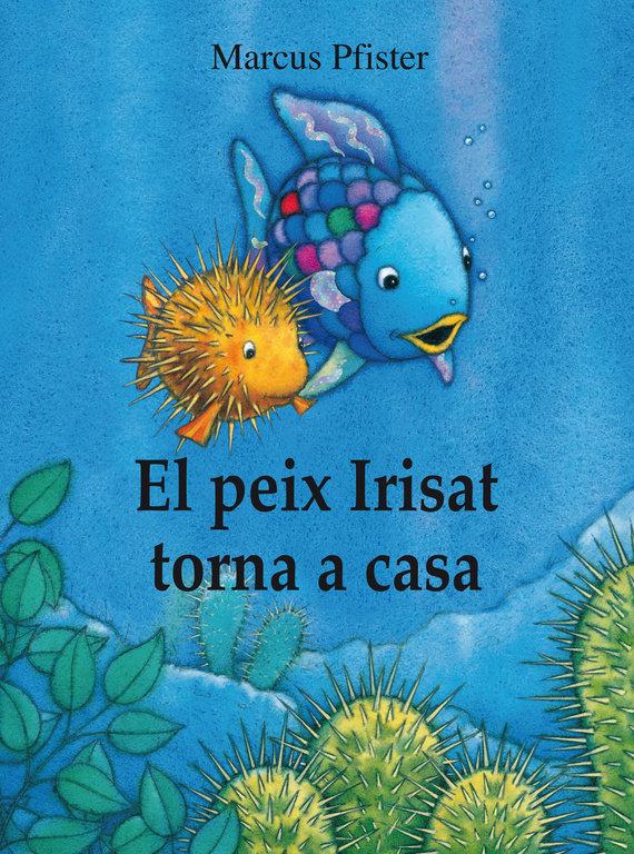 Peix irisat torna a casa (el peix irisat),el