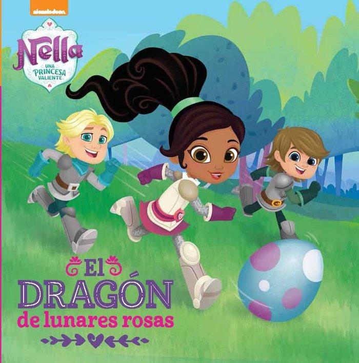 Un dragon con lunares rosas (nella, una princesa valiente. p