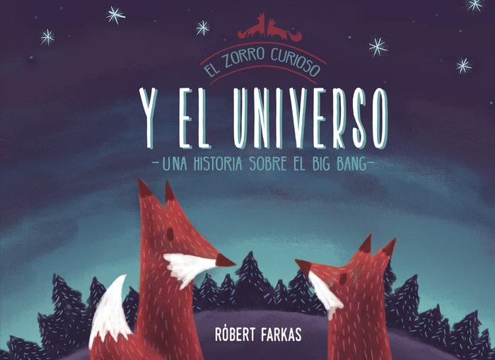 Zorro curioso y el universo un libro sobre el big bang,el