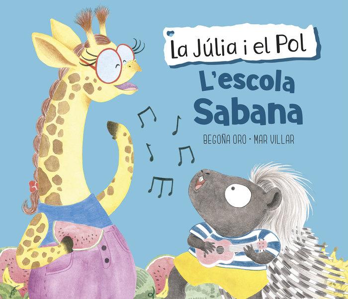 L'escola sabana (la julia i el pol)