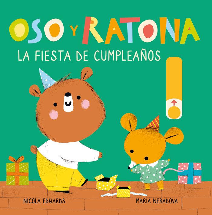 La fiesta de cumpleaños (oso y ratona. pequeña manitas)