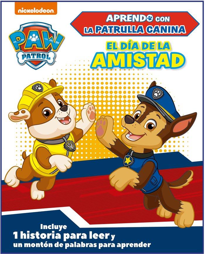 El dia de la amistad (aprendo con la patrulla canina ñ paw p