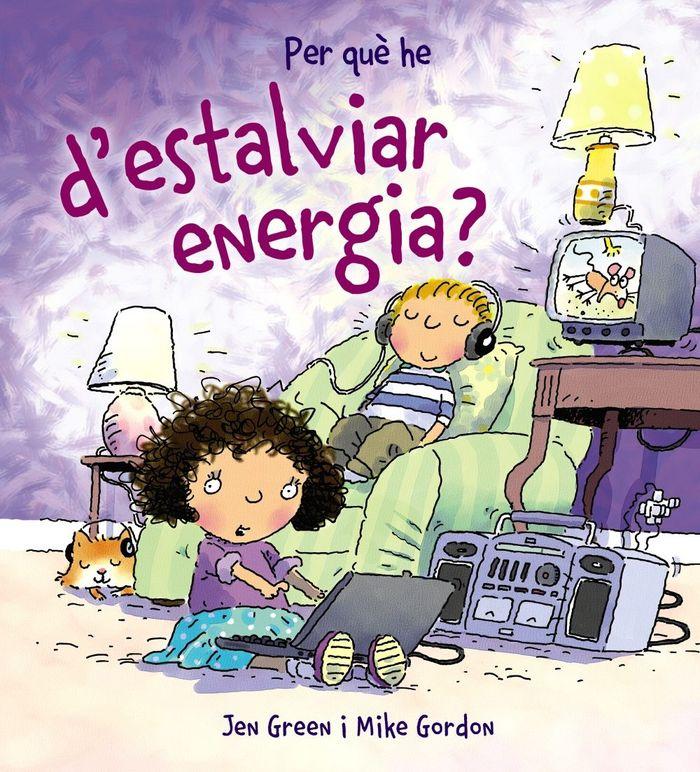 Per que he d ' estalviar energia?