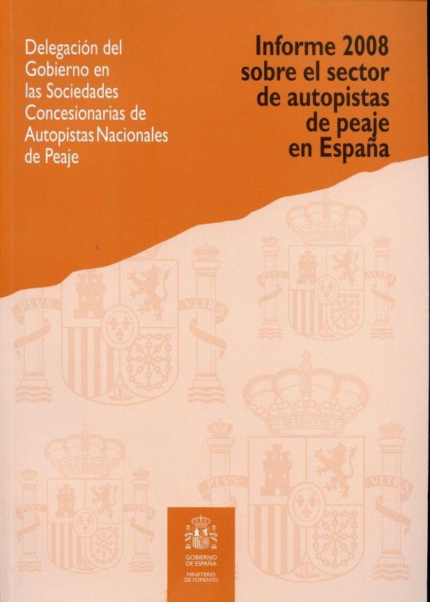 Informe 2008 sobre el sector de autopistas de peaje en españ