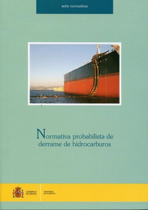 Normativa probabilista de derrame de hidrocarburos.