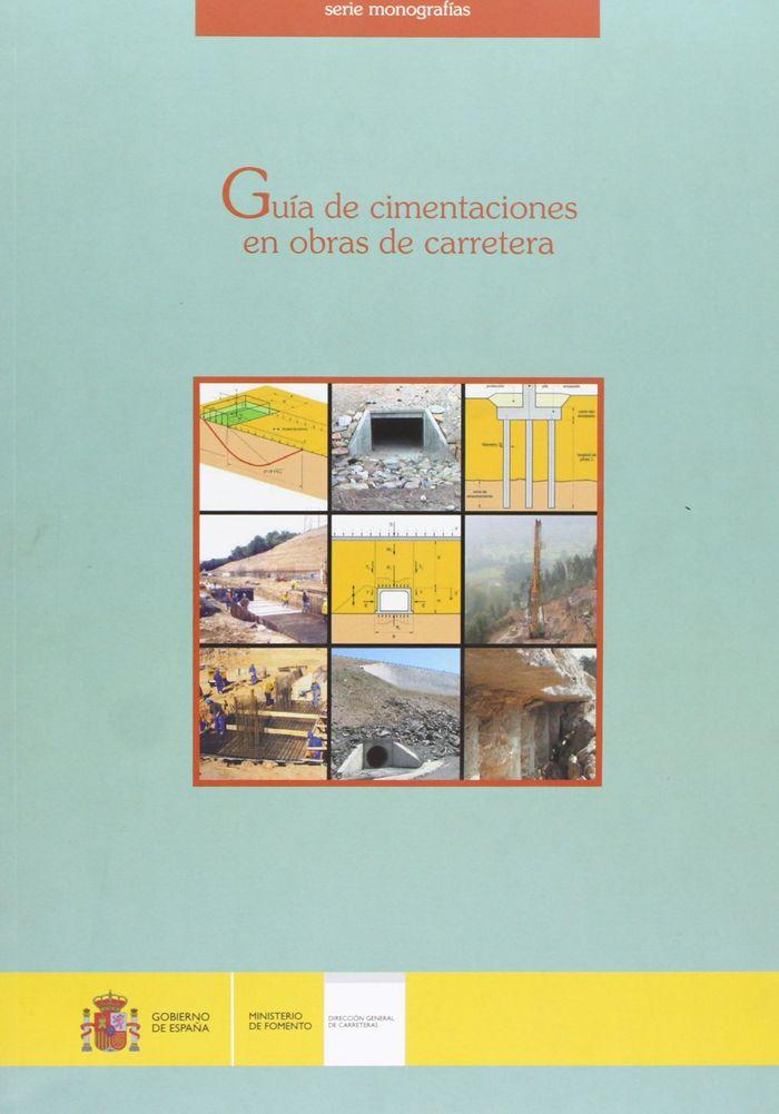 Guia de cimentaciones en obras de carretera. 3ª edicion.
