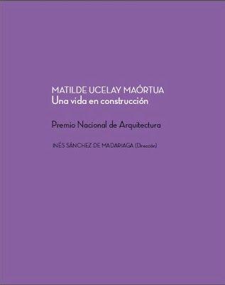 Matilde ucelay maortua. una vida en construccion. premio nac
