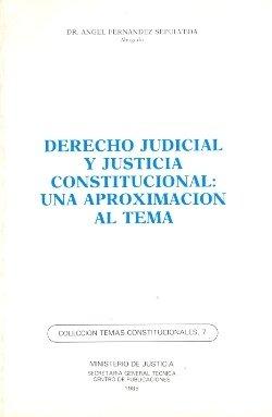 Derecho judicial y justicia constitucional. una aproximacion