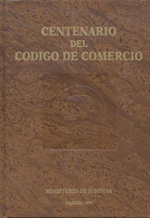 Centenario del codigo de comercio 1885-1985, vol. i