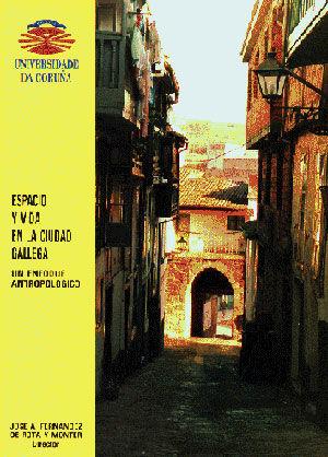 Espacio y vida en la ciudad gallega. un enfoque antropologic