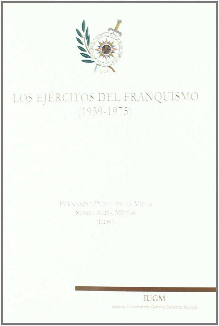 Los ejercitos del franquismo 1939-1975. iv congreso de histo