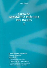 Curso gramatica practica del ingles vol i