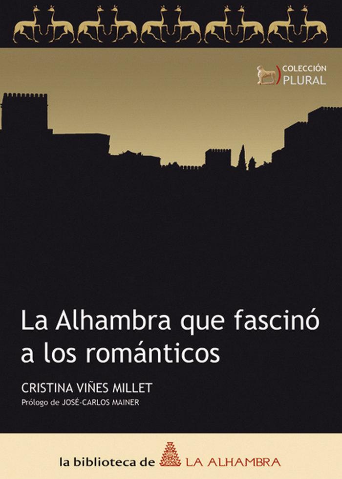 Alhambra que fascino a los romanticos,la