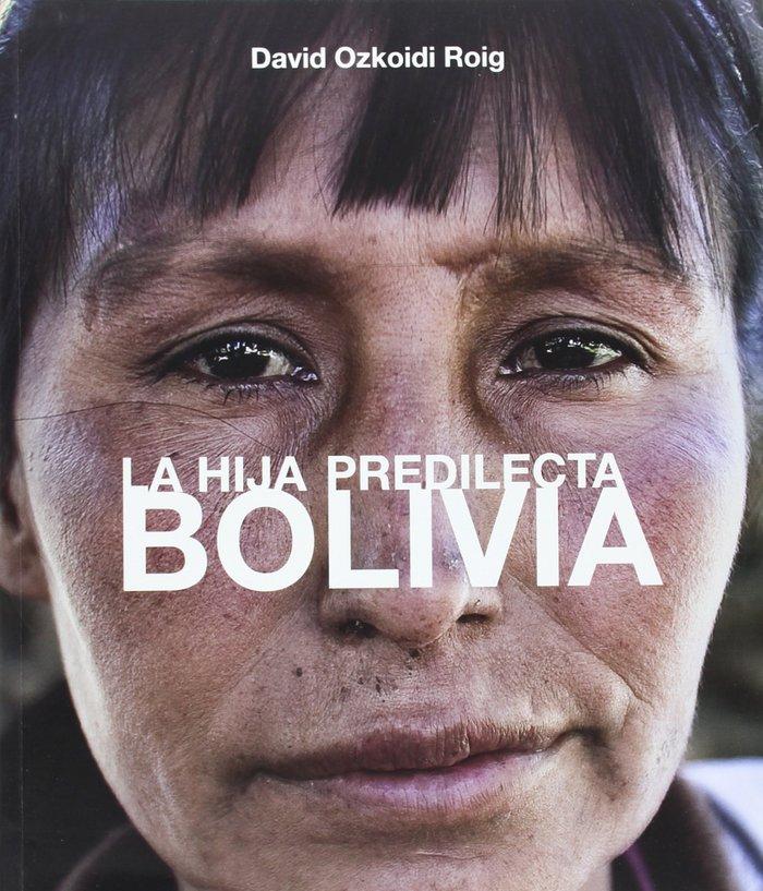 Bolivia - la hija predilecta the favoured daughter
