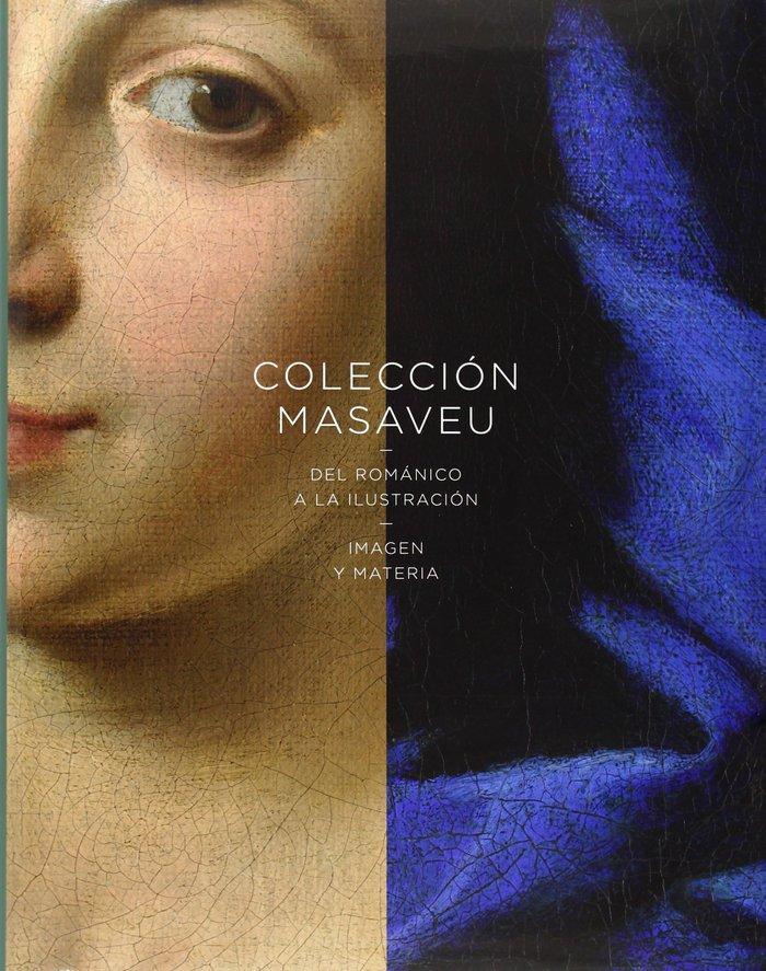 Coleccion masaveu: del romanico a la ilustracion (esp/ing):
