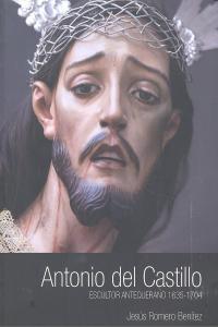 Antonio del castillo escultor antequerano 1635-1704