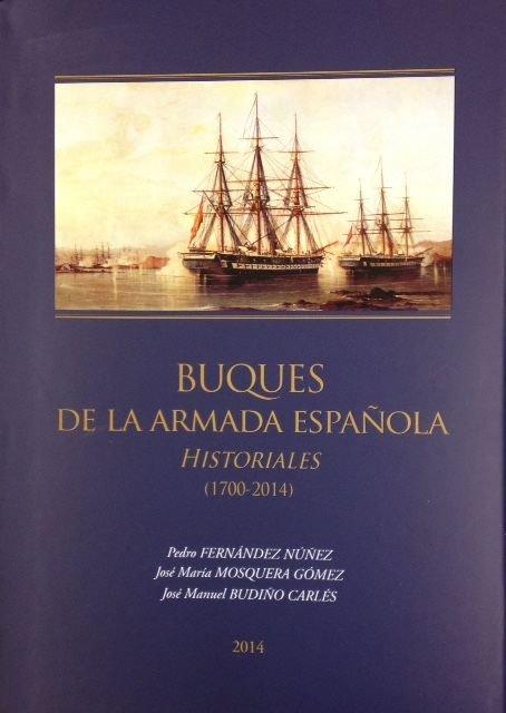 Buques de la armada espaÑola: historiales (1700-2014)