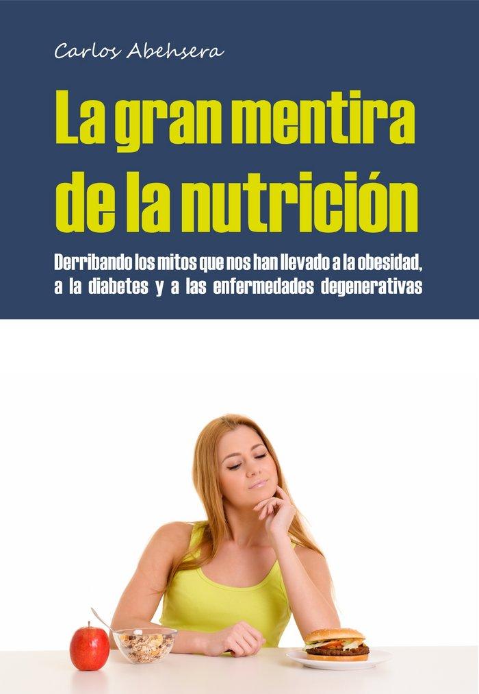 Gran mentira de la nutricion,la