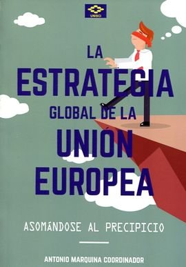 La estrategia global de la union europea: asomandose al prec