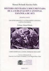 HISTORIA REVISADA Y DOCUMENTADA DE LA SUBLEVACIóN CANTONAL E