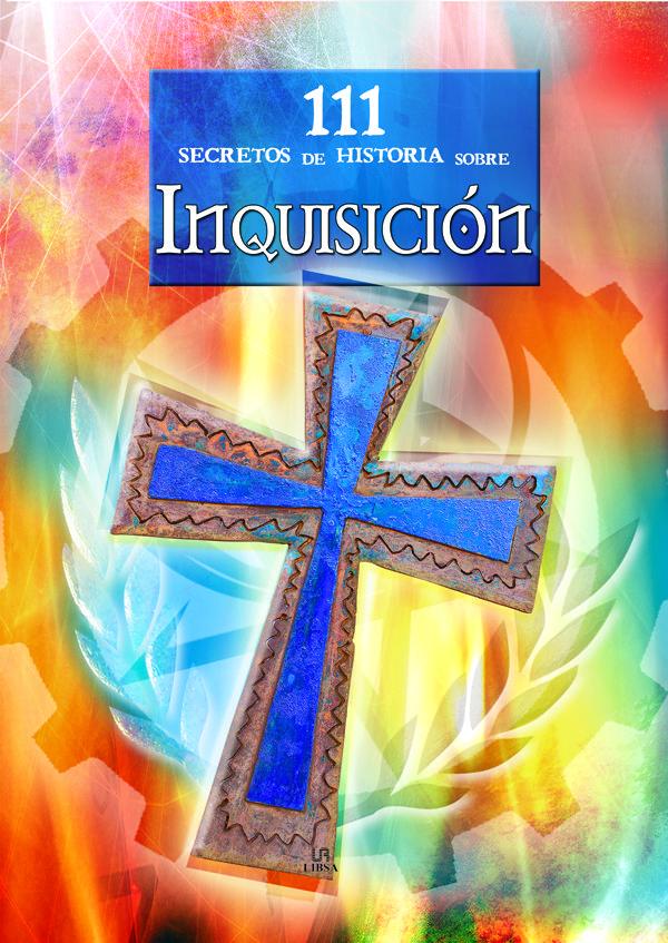 111 secretos de la historia sobre inquisicion