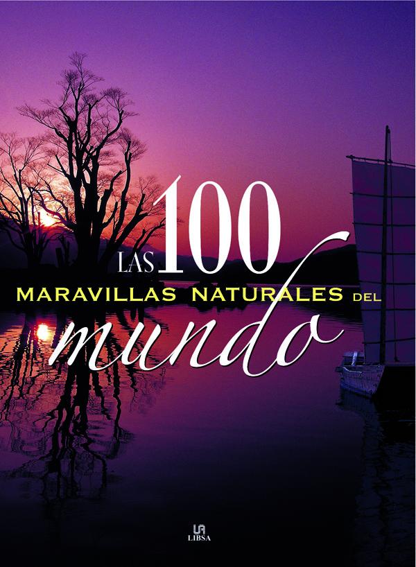 Las 100 maravillas naturales del mundo o.varias
