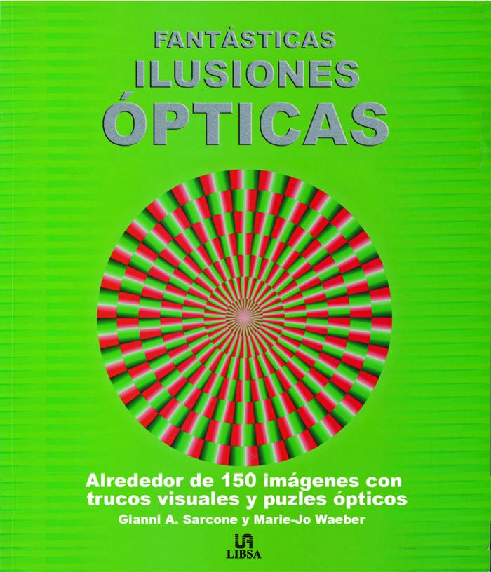 Fantasticas ilusiones opticas o.varias
