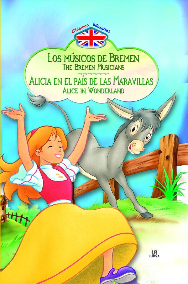 Los musicos de bremen/ alicia    clasicos bilingue