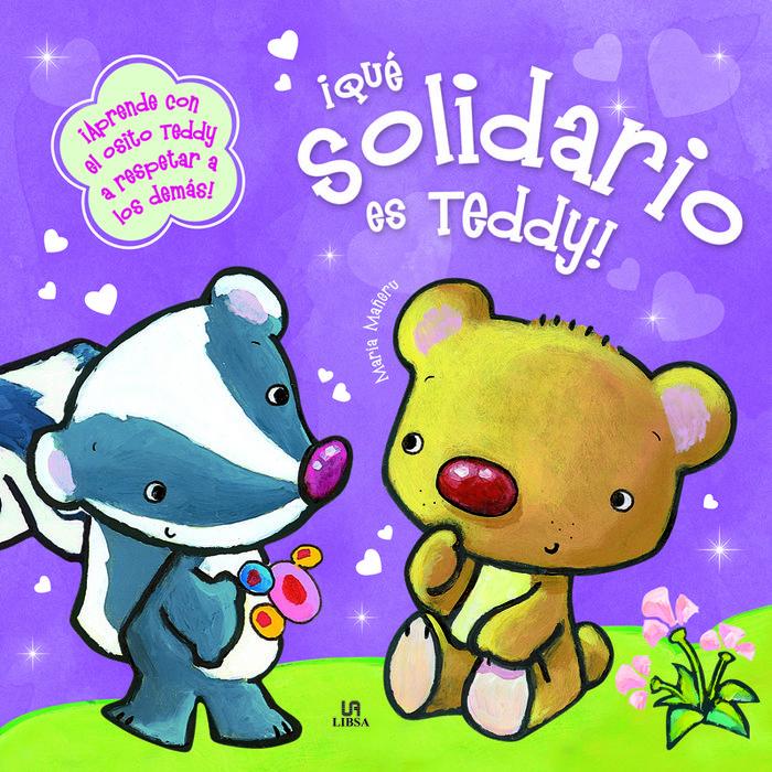 ¡que solidario es teddy!