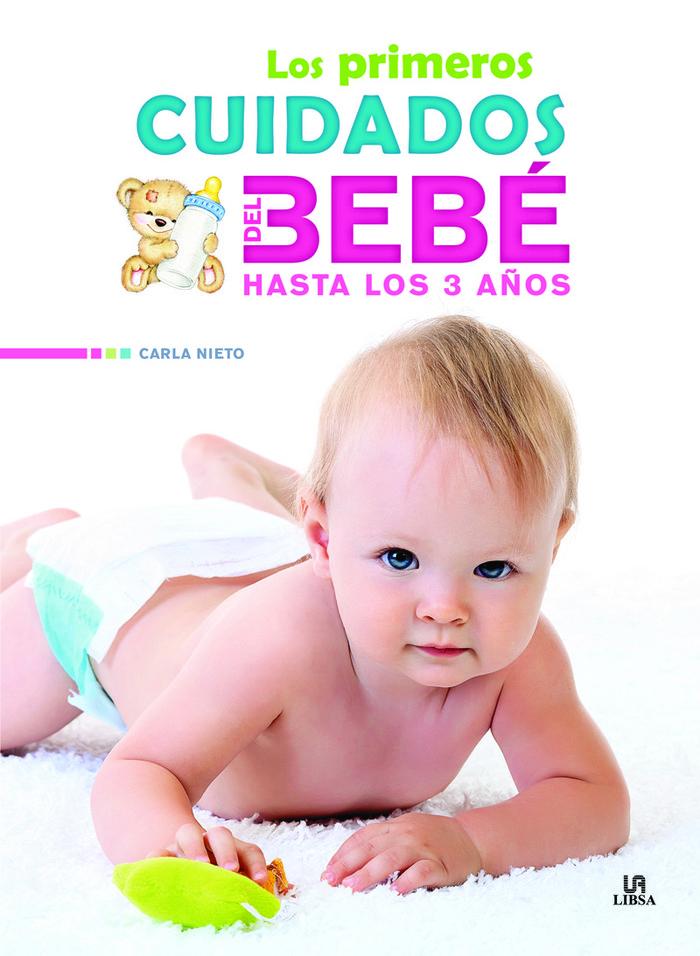 Primeros cuidados del bebe hasta los 3 años,los