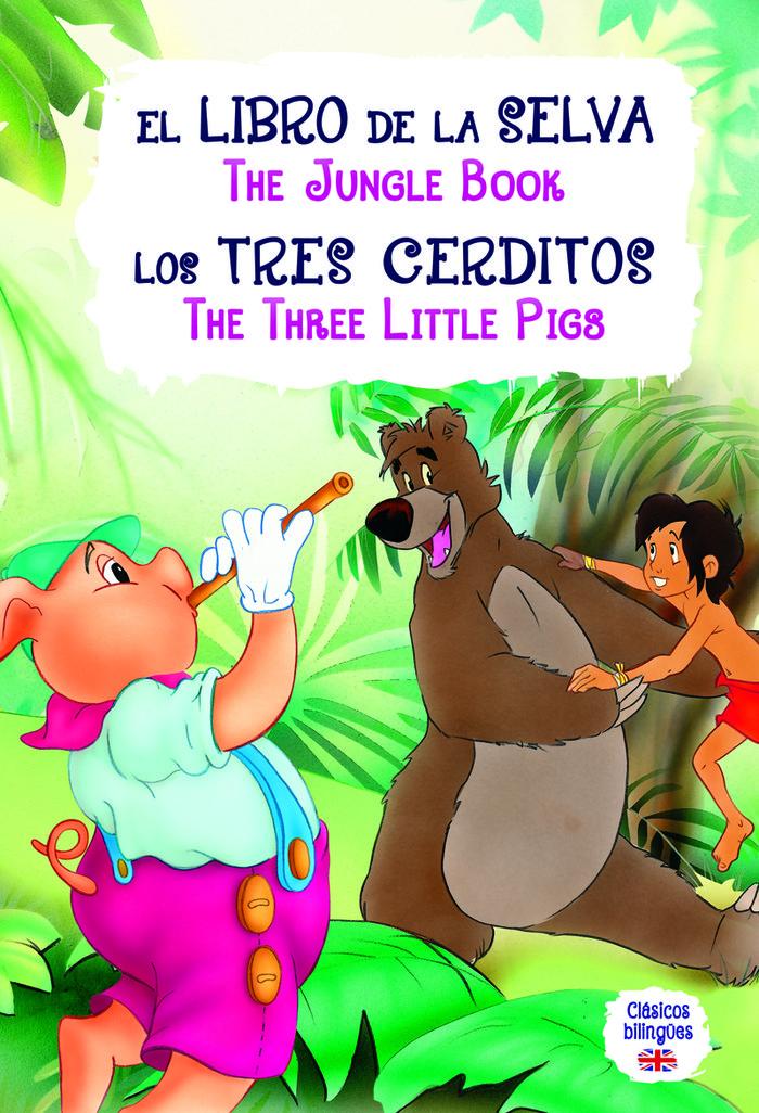 Libro de la selva/3 cerditos  clasicos bilingues