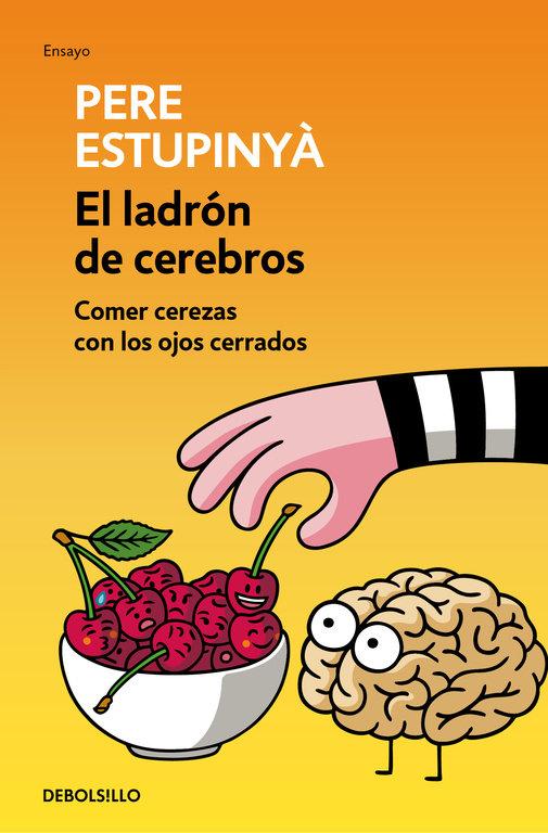 Ladron de cerebros comer cerezas con los ojos cerrados,el