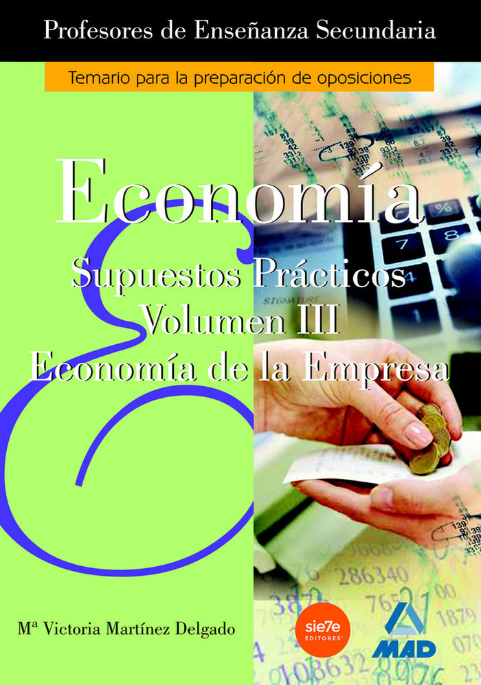 Cuerpo profeso.enseñan.secundaria economia iii sup.practicos