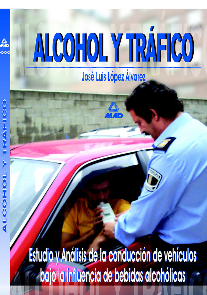 Alcohol trafico estudio y analisis conduc.vehic.bajo influen