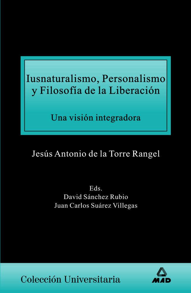 Iusnaturalismo personal.filosofia liberac.vision integradora