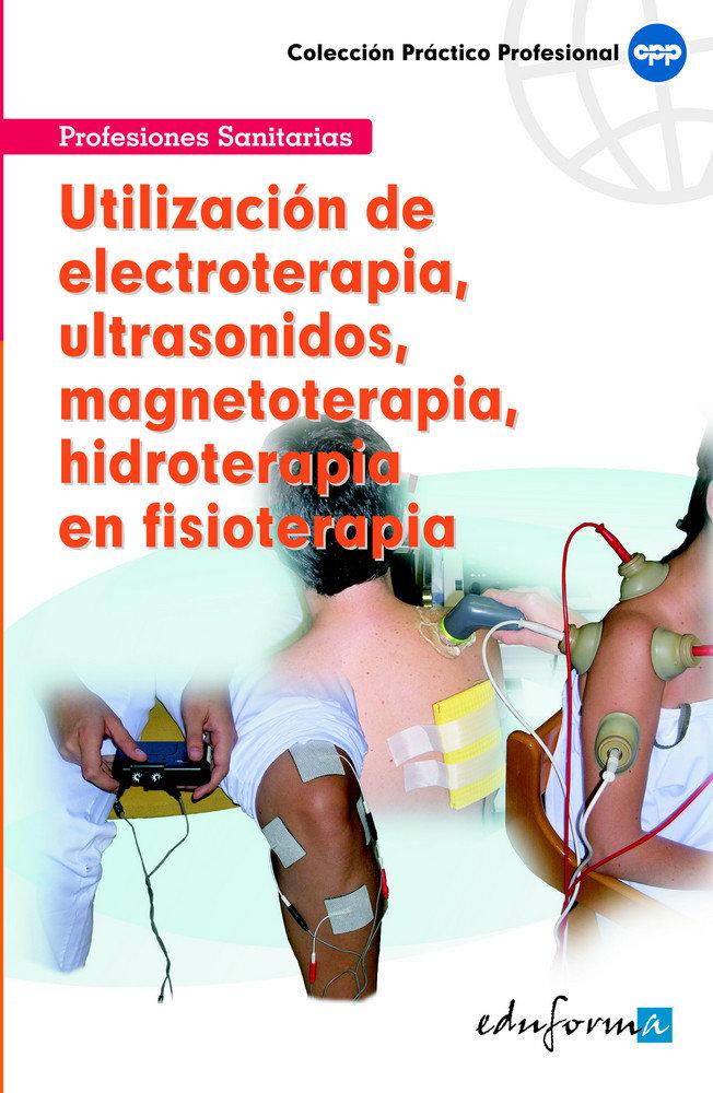 Utilizacion electroterapia y ultrasonidos en fisioterapia