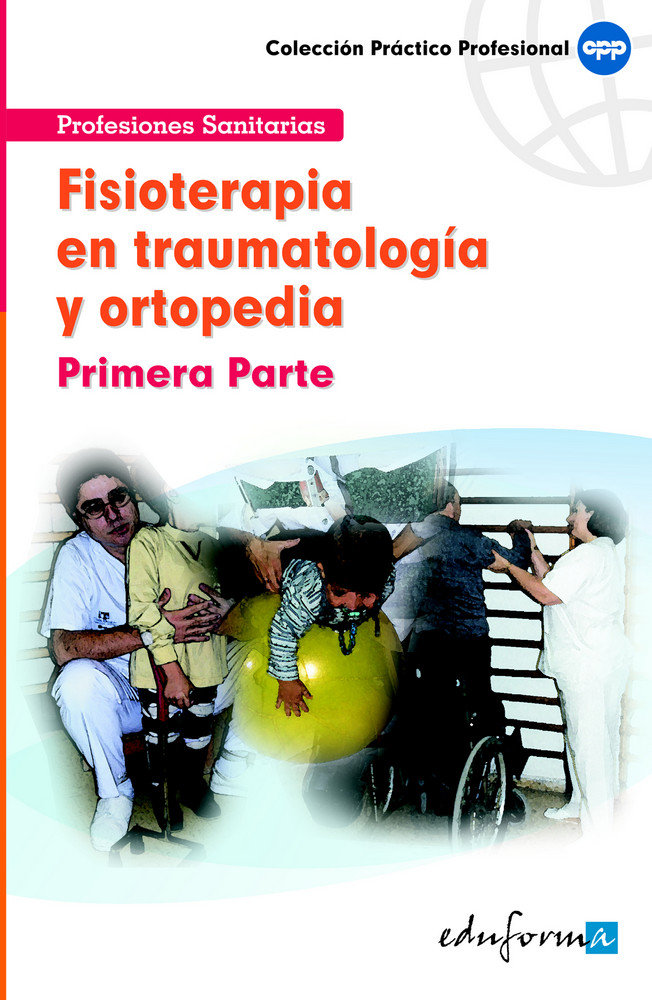 Fisioterapia en traumatologia y ortopedia 1º parte