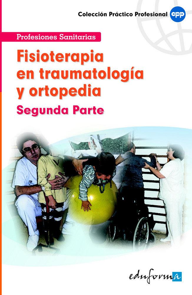 Fisioterapia en traumatologia y ortopedia 2º parte