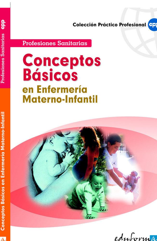 Conceptos basicos en enfermeria materno-infantil profesional