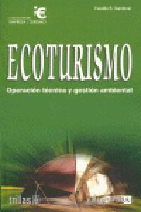 Ecoturismo. operacion tecnica y gestion ambiental