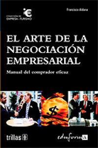 Arte de la negociacion empresarial,el