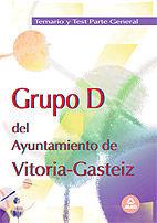 Grupo d del ayuntamiento de vitoria-gasteiz. temario y test