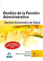 Gestion de la funcion administrativa del servicio extremeño