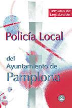 Policia local del ayuntamiento de pamplona. temario de legis