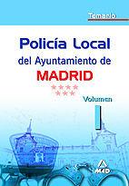 Policia local del ayuntamiento de madrid.temario.volumen i