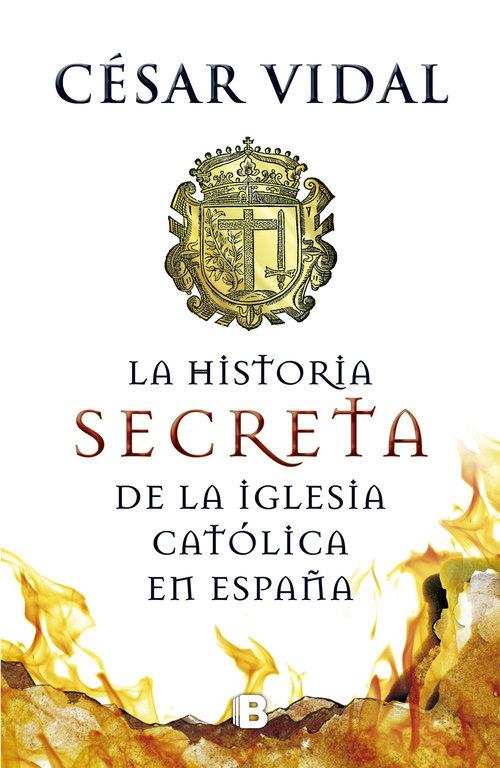 Historia secreta de la iglesia catolica en españa